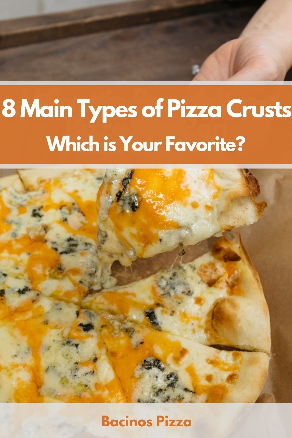 8 Main Types of Pizza Crusts Which is Your Favorite pin 2
