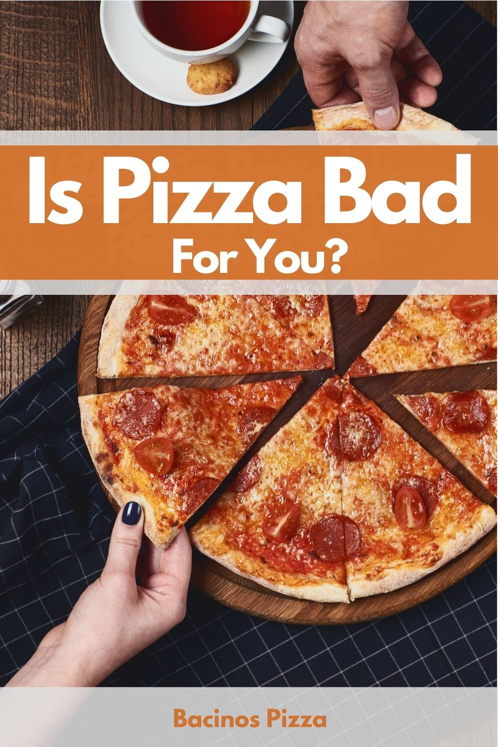 Is Pizza Bad For You pin