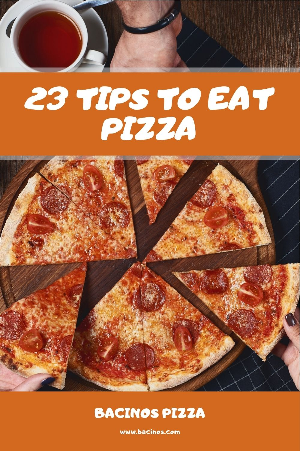 23 Tips to Eat Pizza 3