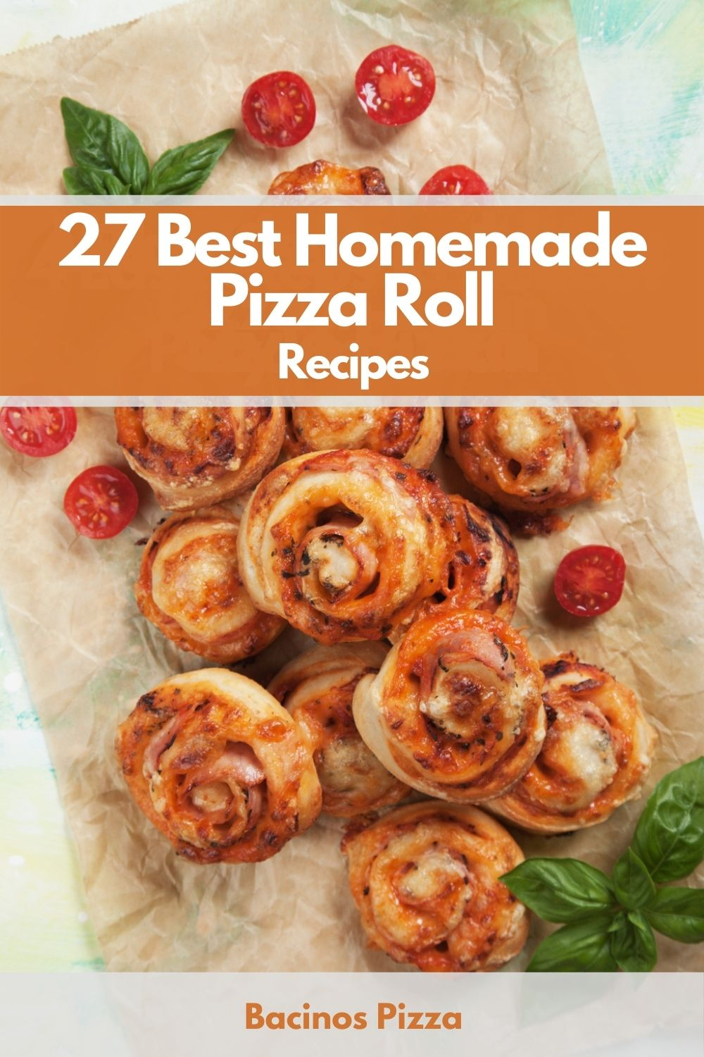 27 Best Homemade Pizza Roll Recipes pin