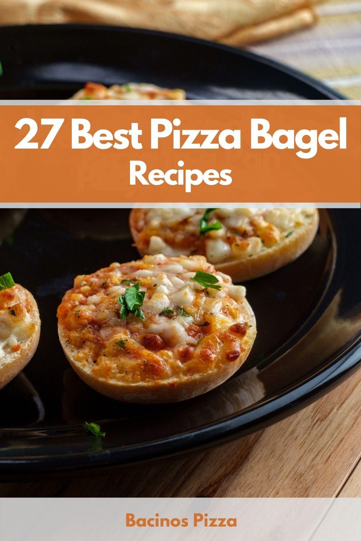 27 Best Pizza Bagel Recipes pin