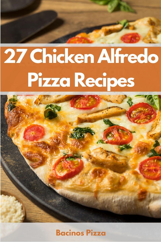 27 Chicken Alfredo Pizza Recipes pin