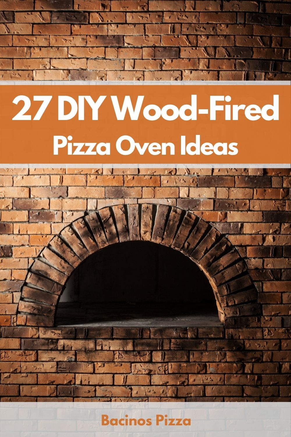 27 DIY Wood-Fired Pizza Oven Ideas pin