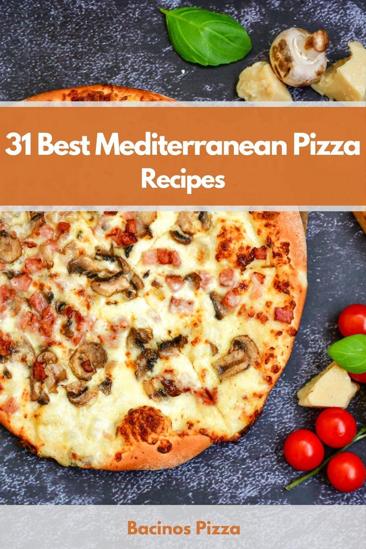 31 Best Mediterranean Pizza Recipes pin