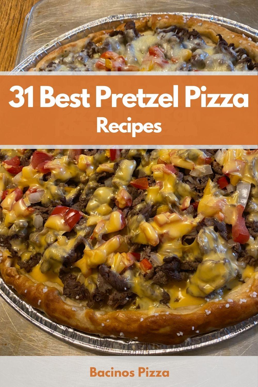 31 Best Pretzel Pizza Recipes pin