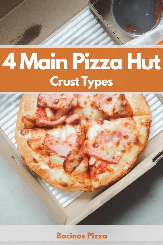4 Main Pizza Hut Crust Types pin 2