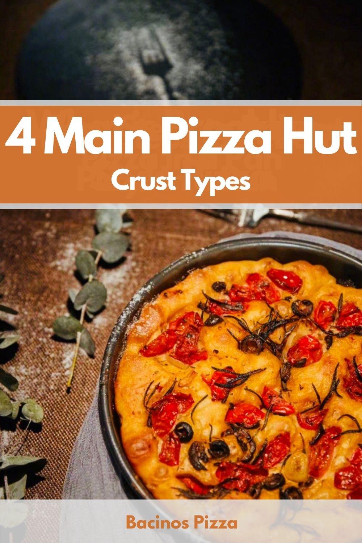4 Main Pizza Hut Crust Types pin