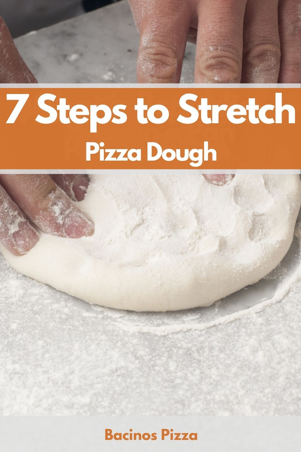 7 Steps to Stretch Pizza Dough pin 2