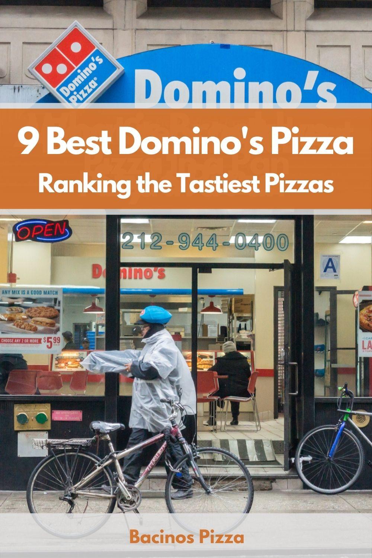9 Best Domino's Pizza – Ranking the Tastiest Pizzas pin