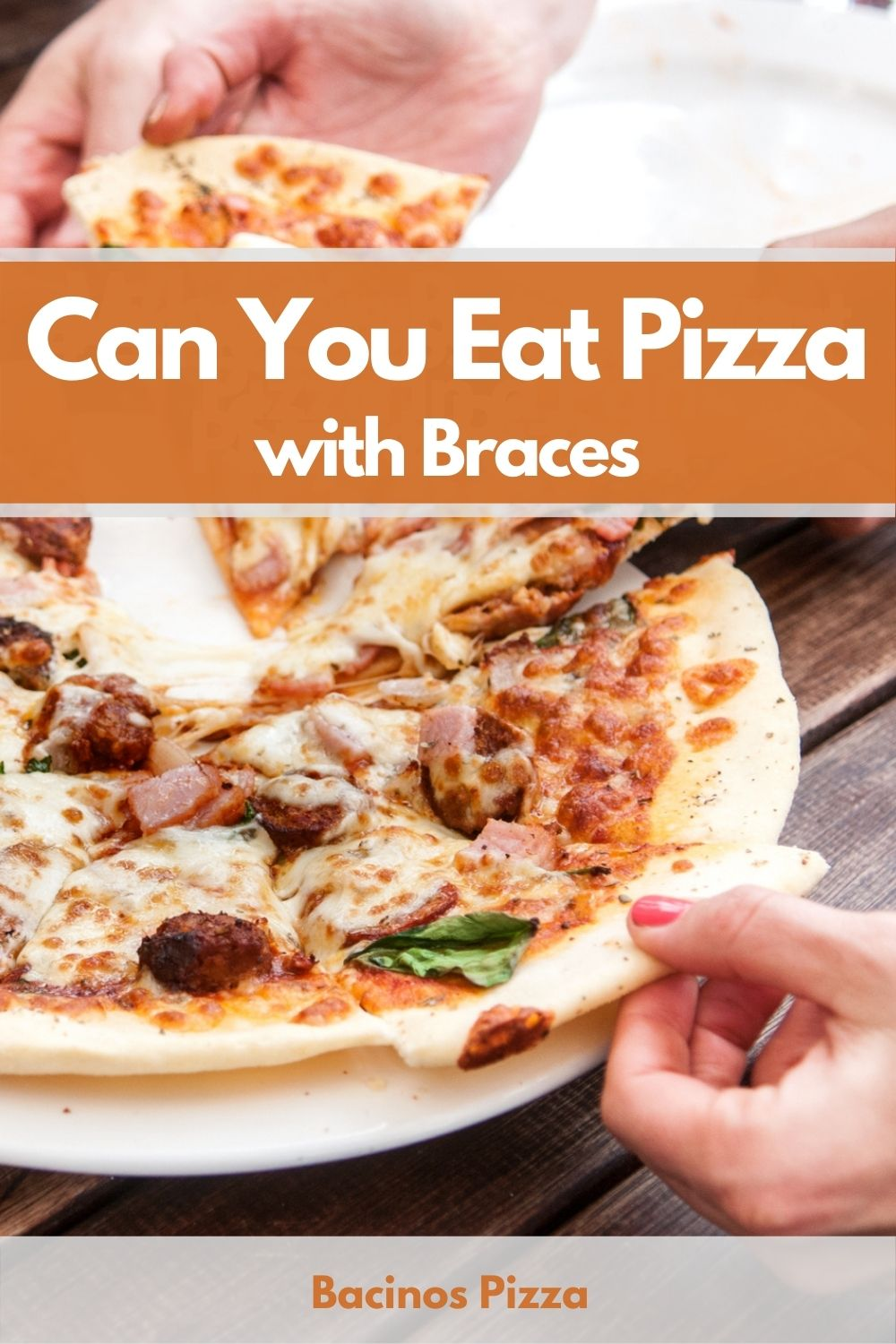 Can You Eat Pizza with Braces pin