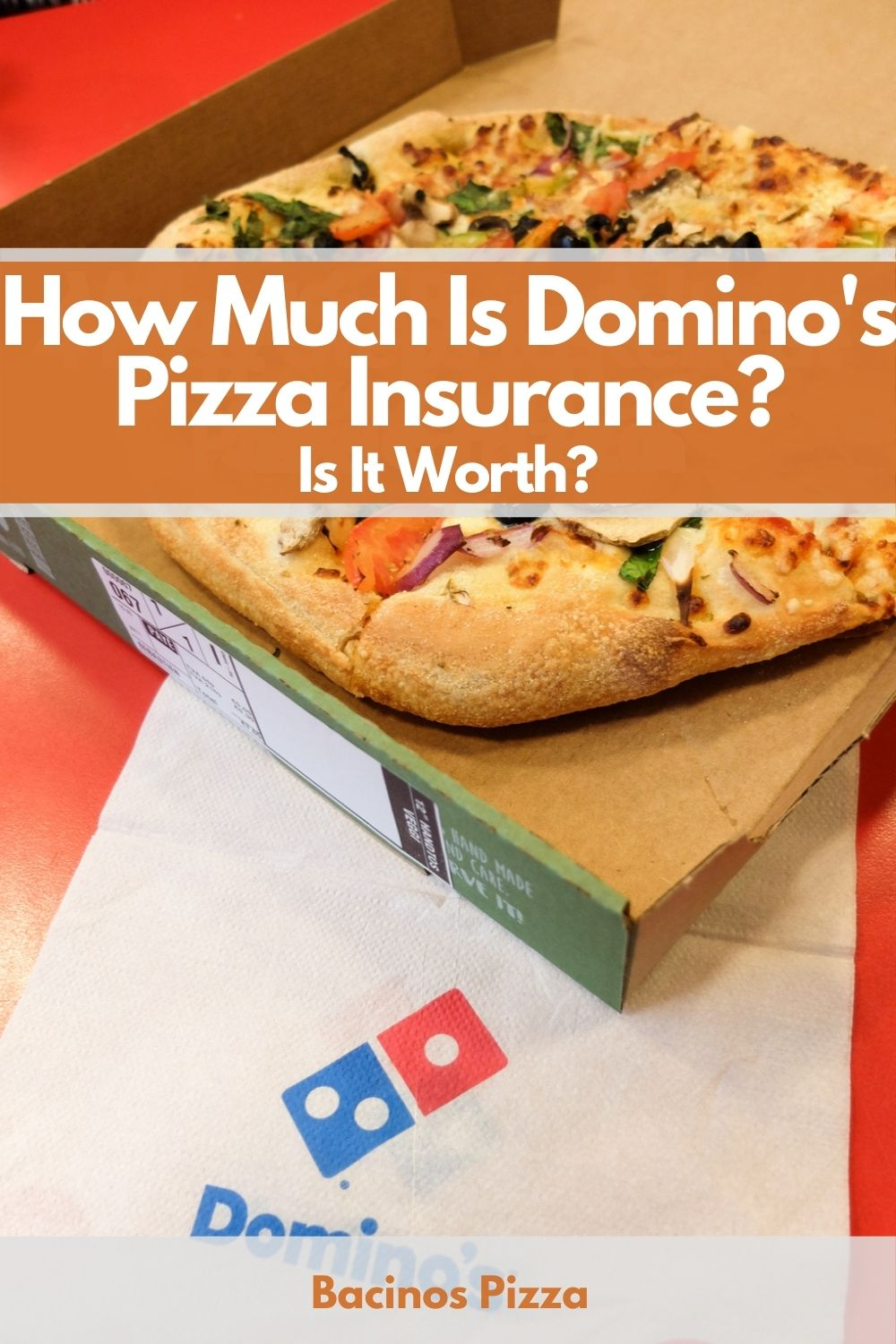 How Much Is Domino's Pizza Insurance Is It Worth pin