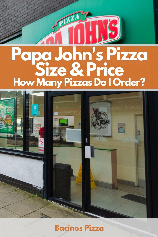 Papa John's Pizza Size & Price How Many Pizzas Do I Order pin 2