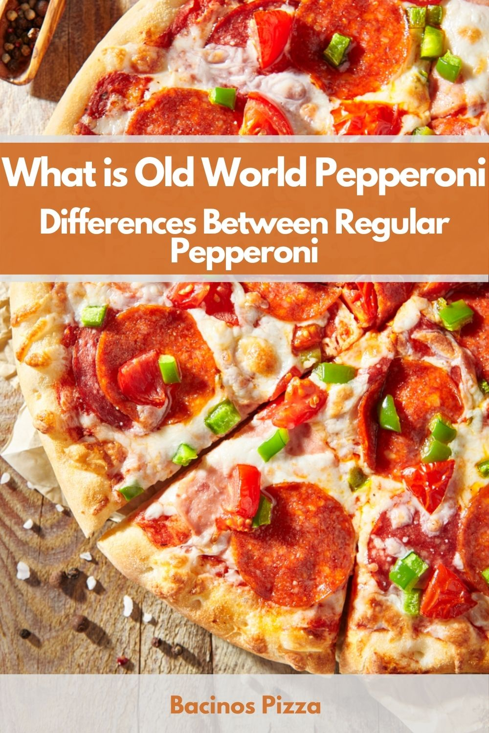 What is Old World Pepperoni Differences Between Regular Pepperoni pin 2