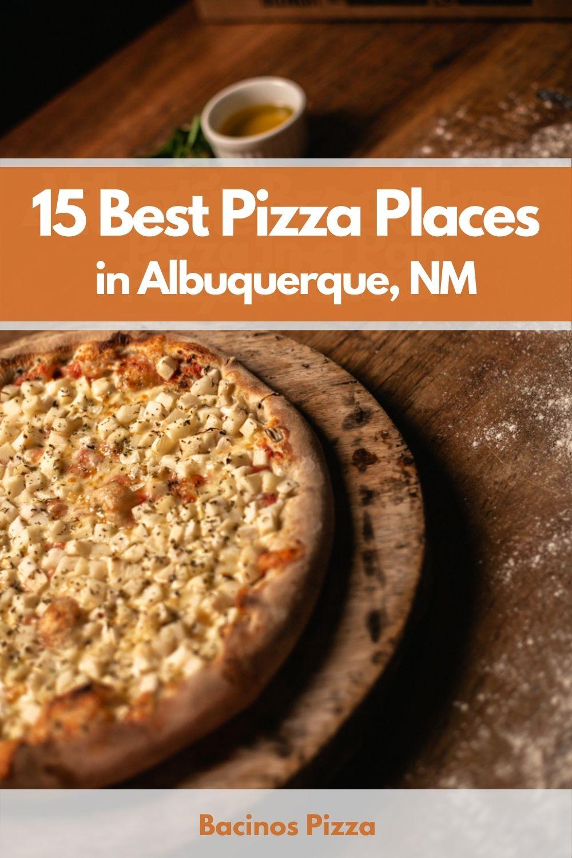 15 Best Pizza Places in Albuquerque, NM pin