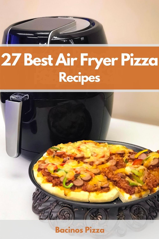 27 Best Air Fryer Pizza Recipes pin