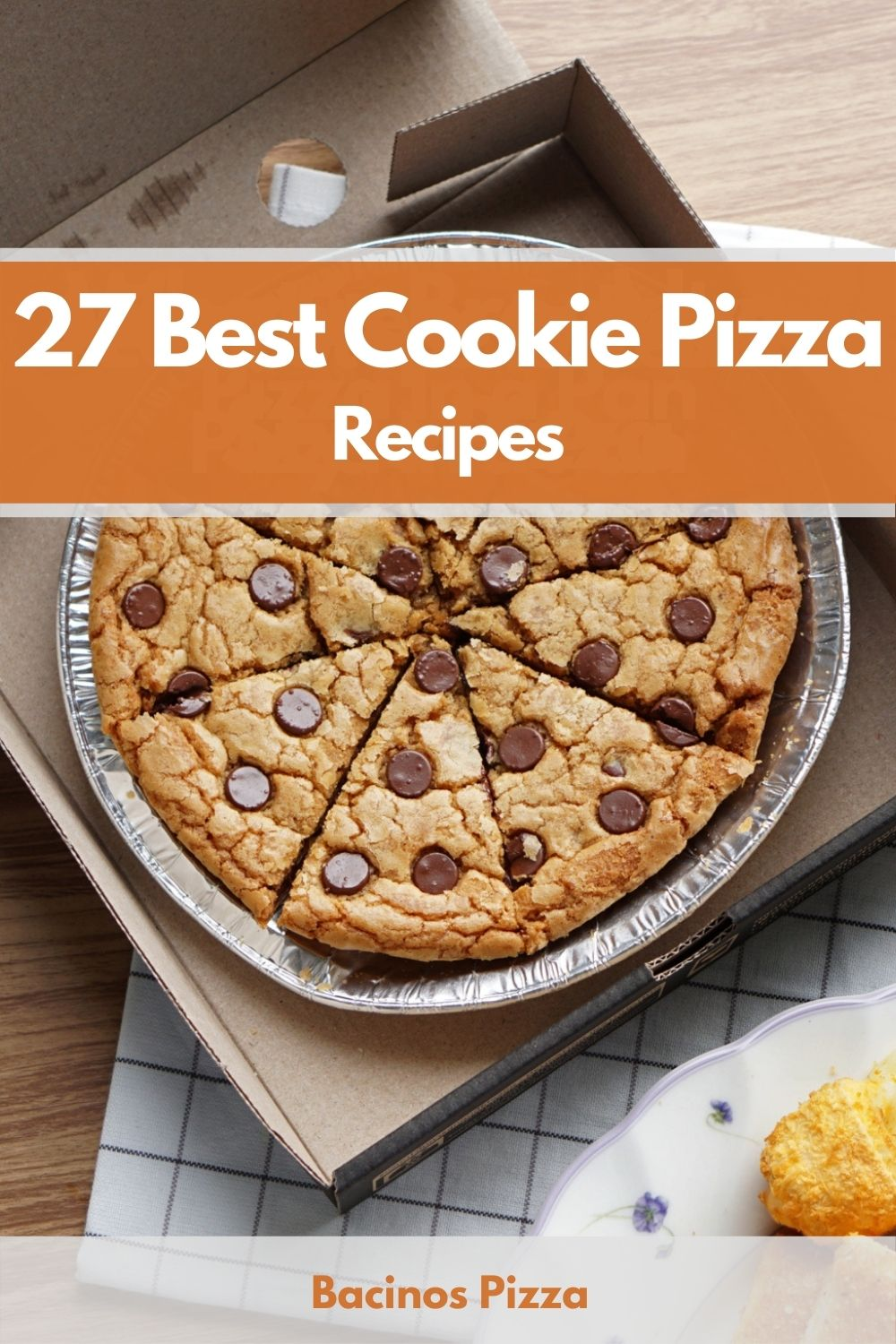 27 Best Cookie Pizza Recipes pin
