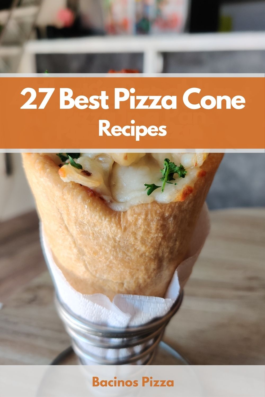 27 Best Pizza Cone Recipes pin