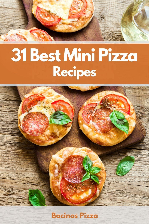 31 Best Mini Pizza Recipes pin
