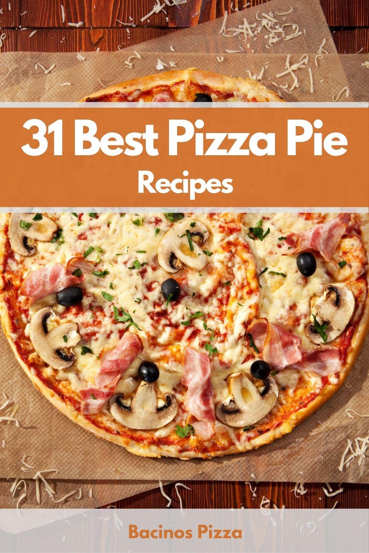 31 Best Pizza Pie Recipes pin